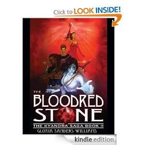 The Blood Red Stone The Kyandra Trilogy Book II Gloria Sanders