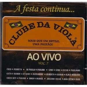 Clube Da Viola Ao Vivo Vol. 7 uma paixão A festa