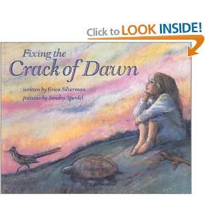 Fixing The Crack Of Dawn   Pbk: Erica Silverman: 9780816734597: