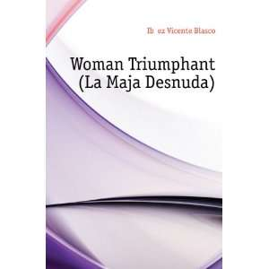 Woman Triumphant (La Maja Desnuda): Books