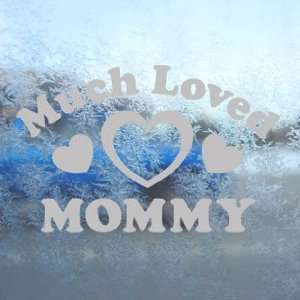 Much Loved Mommy Gray Decal Car Truck Window Gray Sticker