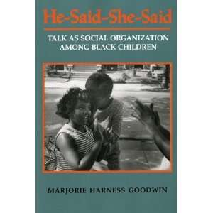 He Said She Said Talk as Social Organization among Black