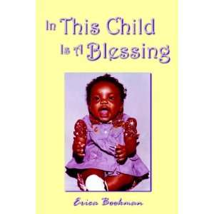In This Child Is A Blessing (9781420864137): Erica Bookman: Books