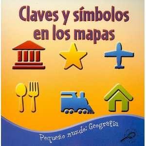 Claves y Simbolos en los Mapas (Pequeno Mundo Geografia