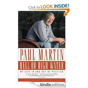 Hell or High Water My Life in and out of Politics Paul Martin