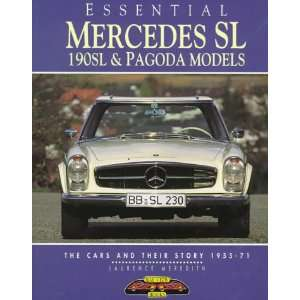 Essential Mercedes Benz Sl 190Sl & Pagoda Models  The Cars and Their