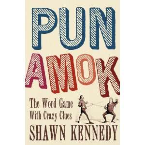Pun Amok The Word Game with Crazy Clues (9781402778681