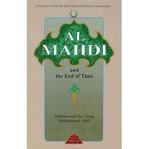 End of Time (9781870582759) Muhammad Arif Muhammad Ibn; Izzat Books