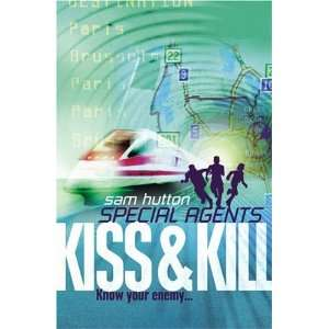 Kiss and Kill (Special Agents) (9780007148455) Sam Hutton