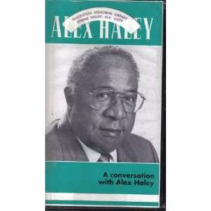 Alex Haley: A Conversation with Alex Haley [VHS videocassette NOT