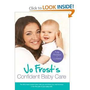 Jo Frosts Confident Baby Care (9781409136217): Books