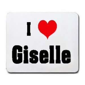 I Love/Heart Giselle Mousepad: Office Products