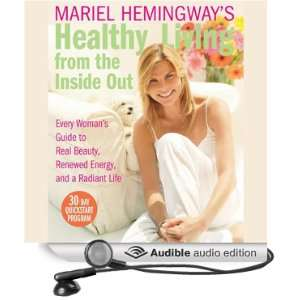 Mariel Hemingways Healthy Living from the Inside Out [Abridged