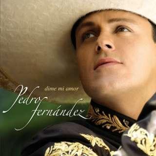 Dime Mi Amor Pedro Fernandez