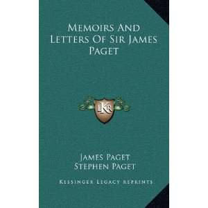 Of Sir James Paget (9781163461822): James Paget, Stephen Paget: Books