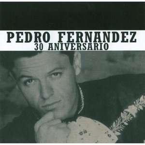 30 Aniversario, Pedro Fernandez Latin